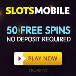 Slots Mobile Casino 50 Free Spins No Deposit Required